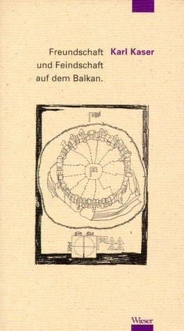9783851293623: Freundschaft und Feindschaft auf dem Balkan.
