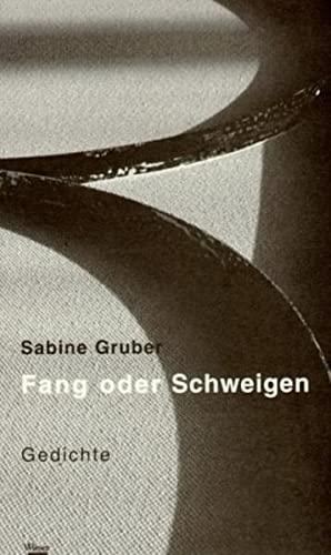Fang oder Schweigen: Gedichte - Gruber Sabine