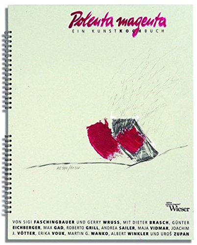 Polenta Magenta. Ein KunstKochbuch