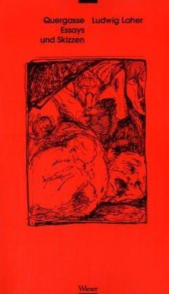 Quergasse: Essays und Skizzen: Laher, Ludwig