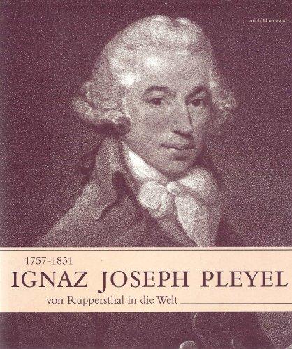9783851296952: Ignaz Joseph Pleyel 1757 - 1831: Von Ruppersthal in die Welt