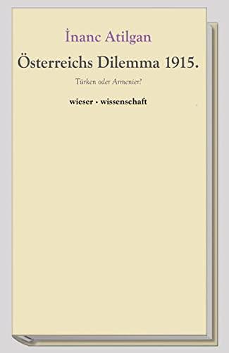 9783851297072: �sterreichs Dilemma 1915: T�rken oder Armenier. Wieser Wissenschaft