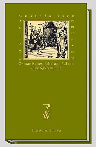 9783851297478: Osmanisches Erbe am Balkan: Eine Spurensuche