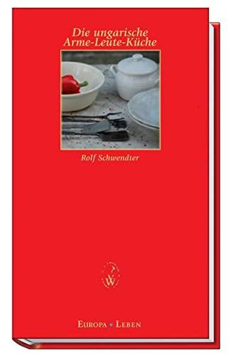 9783851297744: Die ungarische Arme-Leute-Küche