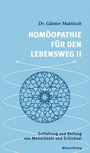 9783851299229: Hom�opathie f�r den Lebensweg II: Entfaltung und Reifung von Menschsein und Schicksal