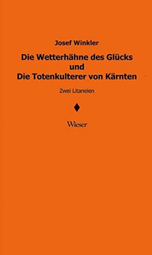 9783851299304: Die Wetterh�hne des Gl�cks und Die Totenkulterer von K�rnten: Zwei Litaneien