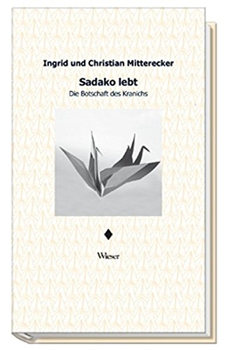 9783851299465: Sadako lebt: Die Botschaft des Kranichs
