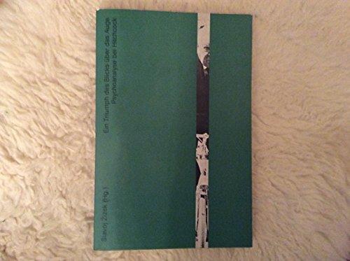 9783851320305: Ein Triumph des Blicks uber das Auge: Psychoanalyse bei Alfred Hitchcock (German Edition)