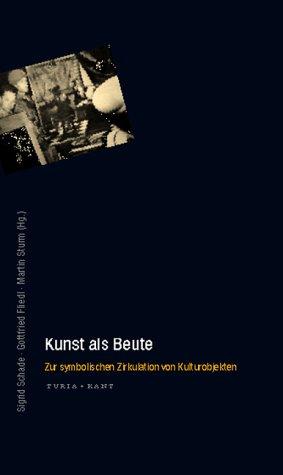 9783851321449: Kunst als Beute: Zur symbolischen Zirkulation von Kulturobjekten