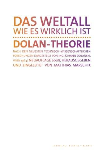 9783851322088: Das Weltall, wie es wirklich ist: Dolan Theorie