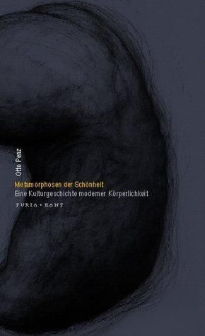 9783851323146: Metamorphosen der Schönheit. Eine Kulturgeschichte moderner Körperlichkeit