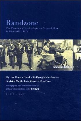 9783851323795: Randzone: zur Theorie und Archäologie von Massenkultur in Wien 1950-1970 (Reihe Kultur, Wissenschaften)