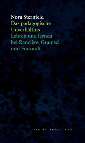 9783851325300: Das pädagogische Unverhältnis: Lehren und lernen bei Rancière, Gramsci und Foucault
