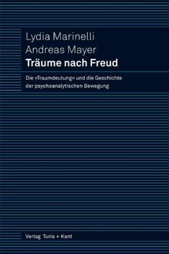 9783851325409: Träume nach Freud: Die »Traumdeutung« und die Geschichte der psychoanalytischen Bewegung. Mit einem Vorwort von John C. Burnham