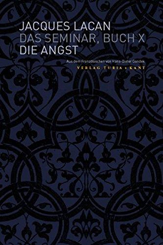 Das Seminar, Buch X: Die Angst (Gebundene: Jacques Lacan (Autor),