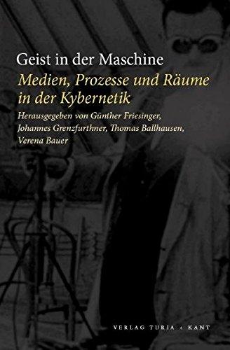 9783851325591: Geist in der Maschine: Medien, Prozesse und Räume der Kybernetik