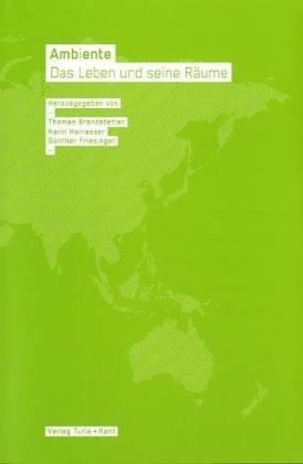 Ambiente: Das Leben & Seine Räume: Herausgeber: Brandstetter, Thomas,