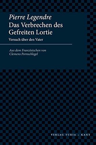 9783851325928: Das Verbrechen des Gefreiten Lortie: Versuch über den Vater