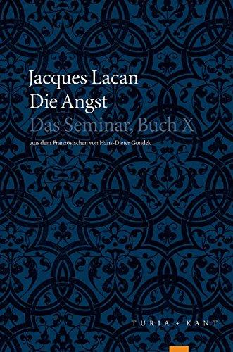 Die Angst: Das Seminar, Buch X von: Jacques A Miller