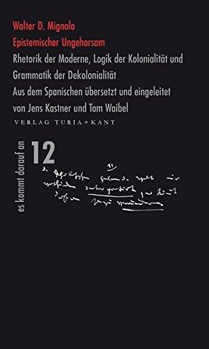 9783851326338: Epistemischer Ungehorsam: Rhetorik der Moderne, Logik der Kolonialit�t und Grammatik der Dekolonialit�t
