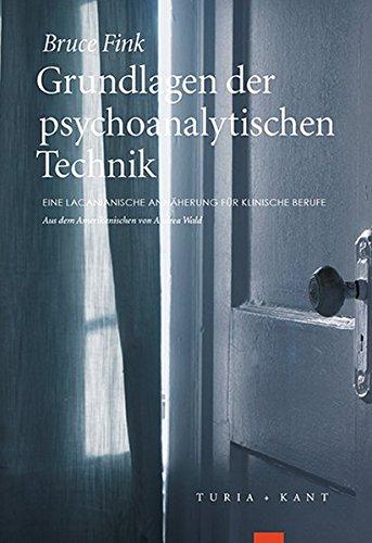 9783851327014: Grundlagen der psychoanalytischen Technik: Eine lacanianische Ann�herung f�r klinische Berufe