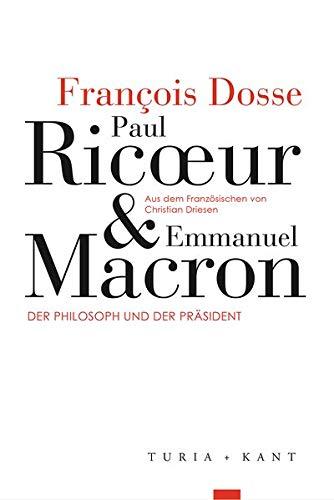 Paul Ricoeur und Emmanuel Macron: Dosse, François