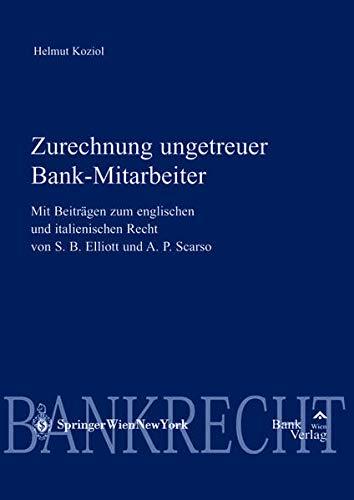9783851360745: Zurechnung ungetreuer Bankmitarbeiter: Mit Beiträgen zum englischen und italienischen Recht von Steven Elliott und Allessandro Scarso (Diskussionsreihe Bank & Börse) (German Edition)