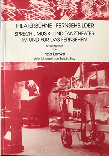 9783851450477: Theaterbühne-Fernsehbilder: Sprech-, Musik- und Tanztheater im und für das Fernsehen (Wort und Musik)