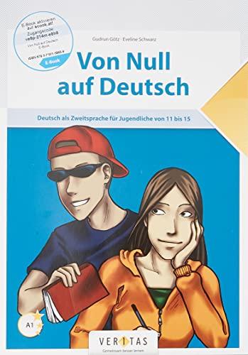 9783851570847: Von Null auf Deutsch: Deutsch als Zweitsprache für Jugendliche von 11 bis 15 - Europäischer Referenzrahmen: A1. Übungsbuch mit Lösungsschlüssel