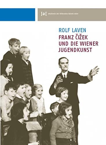 9783851600773: Franz Cizek und die Wiener Jugendkunst. Schriften der Akademie der bildenden Kunste Wien, Bd. 2