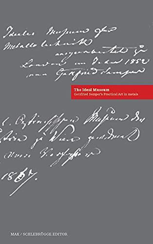 9783851600858: The Ideal Museum: Practical Art in Metals and Hard Materials (MAK Studies)