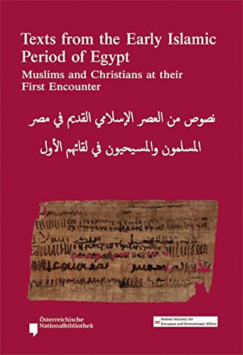 9783851610130: Texts from the Early Islamic Period of Egypt. Muslims and Christians at their First Encounter