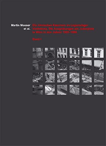 Die römischen Kasernen im Legionslager Vindobona: Martin Mosser