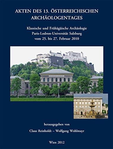 Akten des 13. Österreichischen Archäologentages in Salzburg: Claus Reinholdt