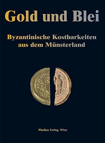9783851610802: Gold und Blei: Byzantinische Kostbarkeiten aus dem Münsterland