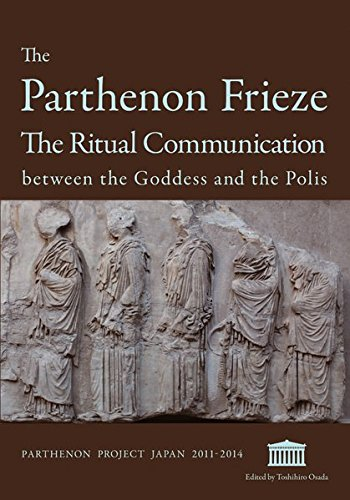The Parthenon Frieze: The Ritual Communication between the Goddess and the Polis: Toshihiro Osada