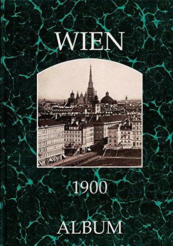 9783851640809: Wien 1900: Die Stadt und ihre Bezirke in alten Photographien
