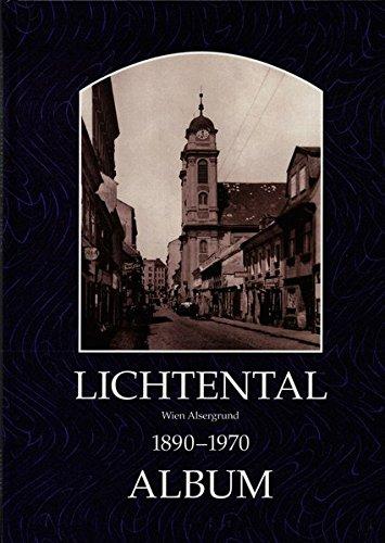Lichtental : 1890 - 1970 , [Wien Alsergrund]. hrsg. von Helfried Seemann und Christian Lunzer] - Seemann, Helfried [Hrsg.]