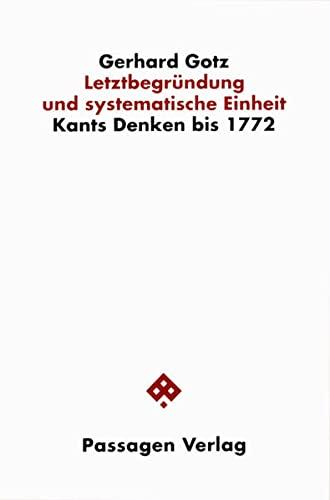 9783851650693: Letztbegründung und systematische Einheit. Kants Denken bis 1772