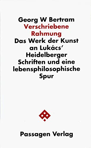 9783851650792: Verschriebene Rahmung: Das Werk der Kunst an Luk�cs Heidelberger Schriften und eine lebensphilosophische Spur