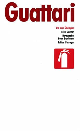 Die drei Ökologien. Hg. v. Peter Engelmann,: Guattari, Félix:
