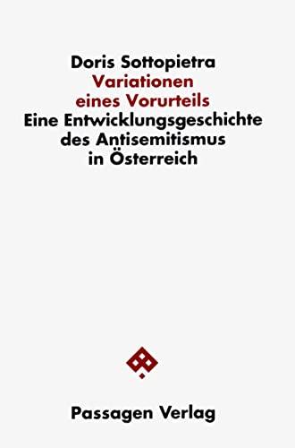 9783851652437: Variationen eines Vorurteils: Eine Entwicklungsgeschichte des Antisemitismus in �sterreich (Passagen Zeitgeschehen)