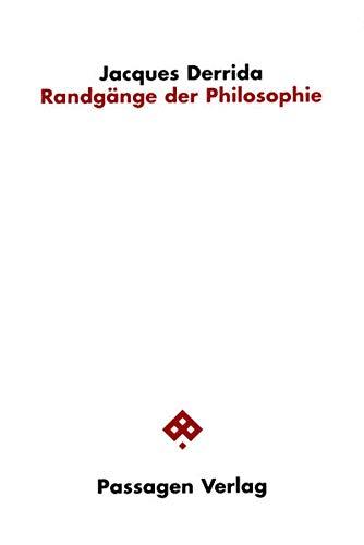 Randgänge der Philosophie: Jacques Derrida