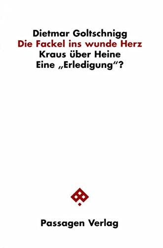 Die Fackel ins wunde Herz: Dietmar Goltschnigg