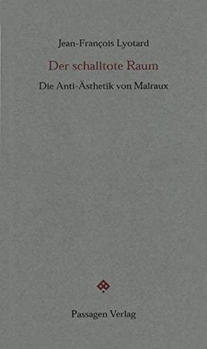9783851654974: Der schalltote Raum: Die Anti-Ästhetik von Malraux