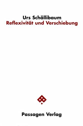 Reflexivität und Verschiebung: Urs Schällibaum