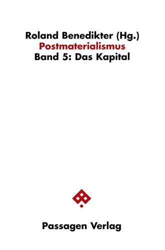 9783851655339: Postmaterialismus 5. Das Kapital: Das Kapital