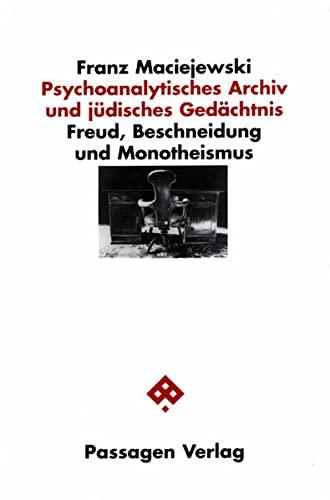 Psychoanalytisches Archiv und Jüdisches Gedächtnis: Franz Maciejewski