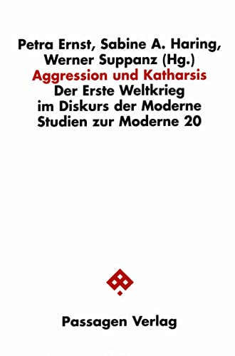 9783851655667: Aggression und Katharsis: Der Erste Weltkrieg im Diskurs der Moderne
