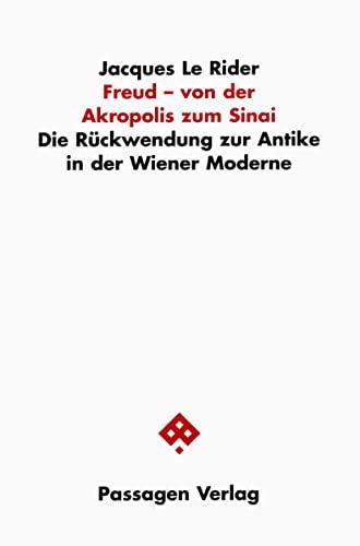 Freud - von der Akropolis zum Sinai: Jacques LeRider